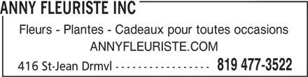 Fleuriste Anny (819-477-3522) - Annonce illustrée======= - Fleurs - Plantes - Cadeaux pour toutes occasions ANNYFLEURISTE.COM 819 477-3522 416 St-Jean Drmvl ----------------- ANNY FLEURISTE INC