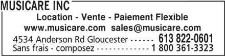Musicare Inc (613-822-0601) - Annonce illustrée======= - Location - Vente - Paiement Flexible 613 822-0601 4534 Anderson Rd Gloucester ------ Sans frais - composez ------------- 1 800 361-3323 MUSICARE INC