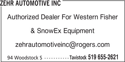 Zehr Automotive Inc (519-655-2621) - Display Ad - Authorized Dealer For Western Fisher & SnowEx Equipment Tavistock 519 655-2621 94 Woodstock S ----------- ZEHR AUTOMOTIVE INC
