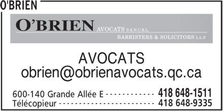 O'Brien (418-648-1511) - Annonce illustrée======= - AVOCATS O'BRIEN ------------ 418 648-1511 600-140 Grande Allée E ------------------------ 418 648-9335 Télécopieur