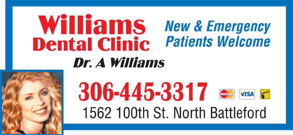 Williams Dental Clinic (306-445-3317) - Display Ad - Patients Welcome 1562 100th St. North Battleford New & Emergency