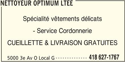 Nettoyeur Optimum Ltee (418-627-1767) - Annonce illustrée======= - NETTOYEUR OPTIMUM LTEE Spécialité vêtements délicats - Service Cordonnerie CUEILLETTE & LIVRAISON GRATUITES -------------- 418 627-1767 5000 3e Av O Local G NETTOYEUR OPTIMUM LTEE
