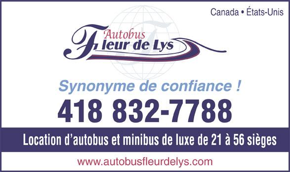 Autobus Fleur de Lys (418-832-7788) - Annonce illustrée======= - Canada   États-Unis Synonyme de confiance ! 418 832-7788 Location d autobus et minibus de luxe de 21 à 56 sièges www.autobusfleurdelys.com