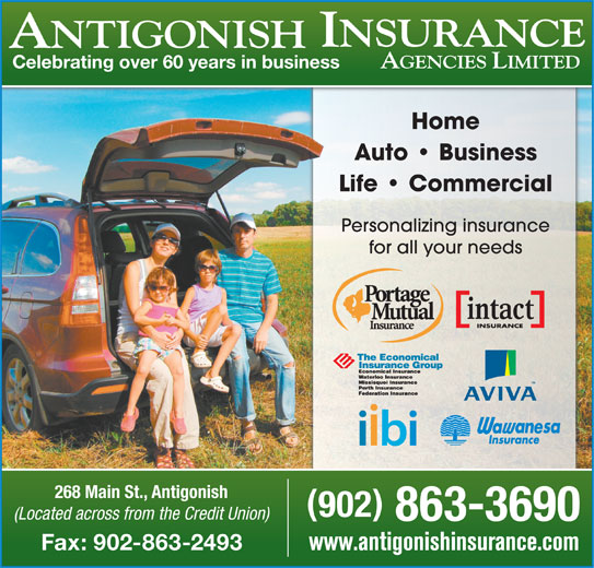 Antigonish Insurance Agencies Ltd (902-863-3690) - Display Ad - Celebrating over 60 years in business Home Auto   Business Life   Commercial Personalizing insurance for all your needs 268 Main St., Antigonish (Located across from the Credit Union) 863-3690 Fax: 902-863-2493 www.antigonishinsurance.com 902