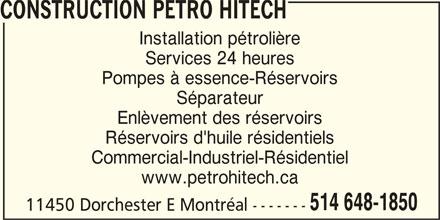 Construction Pétro Hitech (514-648-1850) - Annonce illustrée======= - CONSTRUCTION PETRO HITECH Installation pétrolière Services 24 heures Pompes à essence-Réservoirs Séparateur Enlèvement des réservoirs Réservoirs d'huile résidentiels Commercial-Industriel-Résidentiel www.petrohitech.ca 514 648-1850 11450 Dorchester E Montréal -------