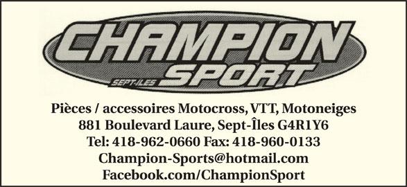 Champion Sport (418-962-0660) - Annonce illustrée======= - Pièces / accessoires Motocross, VTT, Motoneiges 881 Boulevard Laure, Sept-Îles G4R1Y6 Tel: 418-962-0660 Fax: 418-960-0133 Facebook.com/ChampionSport