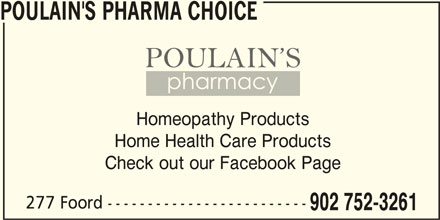 Poulain's PharmaChoice (902-752-3261) - Annonce illustrée======= - POULAIN'S PHARMA CHOICE POULAIN'S PHARMA CHOICE Homeopathy Products Home Health Care Products Check out our Facebook Page 277 Foord ------------------------- 902 752-3261