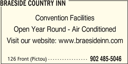 Braeside Inn Accommodations (902-485-5046) - Annonce illustrée======= - BRAESIDE COUNTRY INN Convention Facilities Open Year Round - Air Conditioned Visit our website: www.braesideinn.com 126 Front (Pictou) ----------------- 902 485-5046