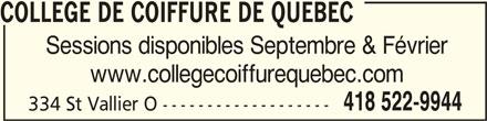 Collège de Coiffure de Québec (418-522-9944) - Annonce illustrée======= - COLLEGE DE COIFFURE DE QUEBEC COLLEGE DE COIFFURE DE QUEBECCOLLEGE DE COIFFURE DE QUEBEC Sessions disponibles Septembre & Février www.collegecoiffurequebec.com 418 522-9944 334 St Vallier O -------------------