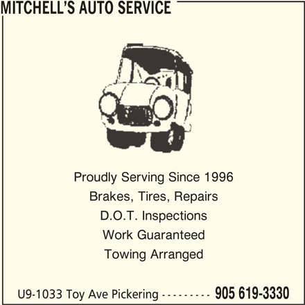 Mitchell's Auto Service (905-619-3330) - Display Ad - MITCHELL S AUTO SERVICE Proudly Serving Since 1996 Brakes, Tires, Repairs D.O.T. Inspections Work Guaranteed Towing Arranged U9-1033 Toy Ave Pickering --------- 905 619-3330
