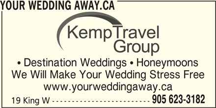 Your Wedding Away.ca (905-623-3182) - Display Ad - YOUR WEDDING AWAY.CA  Destination Weddings  Honeymoons We Will Make Your Wedding Stress Free www.yourweddingaway.ca 905 623-3182 19 King W -------------------------