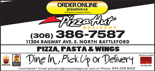 Pizza Hut (306-446-6700) - Display Ad - pizzahut.ca (306) 386-7587 11204 RAILWAY AVE. E. NORTH BATTLEFORD Free Wifi 844.226.8402 ORDER ONLINE
