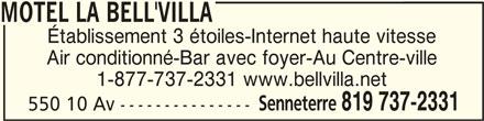 Motel La Bell'Villa (819-737-2331) - Annonce illustrée======= - MOTEL LA BELL'VILLAMOTEL LA BELL'VILLA MOTEL LA BELL'VILLA Établissement 3 étoiles-Internet haute vitesse Air conditionné-Bar avec foyer-Au Centre-ville 1-877-737-2331 www.bellvilla.net Senneterre 819 737-2331 550 10 Av ---------------