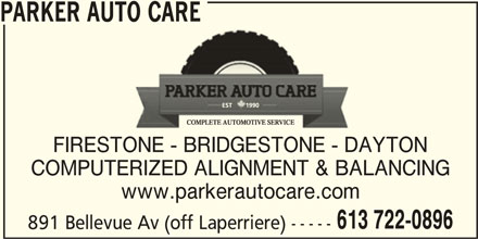 Parker Auto Care (613-722-0896) - Display Ad - PARKER AUTO CARE FIRESTONE - BRIDGESTONE - DAYTON COMPUTERIZED ALIGNMENT & BALANCING www.parkerautocare.com 613 722-0896 891 Bellevue Av (off Laperriere) -----