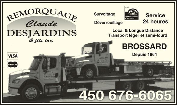Claude Desjardins & Fils Remorquage Inc (450-676-6065) - Annonce illustrée======= - SurvoltageSurvoltage ServiceService 24 heures24 heures Déverrouillageerrouillage Local & Longue DistanceLocal & Longue Distance Transport léger et semi-lourdTransport léger et semi-lourd BROSSARDBROSSARD Depuis 1964Depuis 1964
