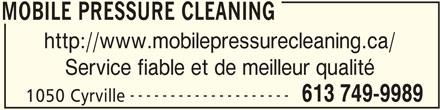 Mobile Pressure Cleaning (613-749-9989) - Annonce illustrée======= - MOBILE PRESSURE CLEANING http://www.mobilepressurecleaning.ca/ Service fiable et de meilleur qualité -------------------- 613 749-9989 1050 Cyrville MOBILE PRESSURE CLEANING