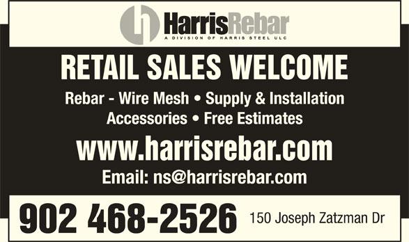 Harris Rebar (902-468-2526) - Display Ad - RETAIL SALES WELCOME Rebar - Wire Mesh   Supply & Installation Accessories   Free Estimates www.harrisrebar.com 150 Joseph Zatzman Dr 902 468-2526