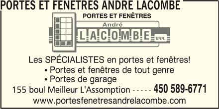 Portes Et Fenetres Andre Lacombe (450-589-6771) - Annonce illustrée======= - Les SPÉCIALISTES en portes et fenêtres! Portes et fenêtres de tout genre Portes de garage 450 589-6771 155 boul Meilleur L'Assomption ----- www.portesfenetresandrelacombe.com PORTES ET FENETRES ANDRE LACOMBE