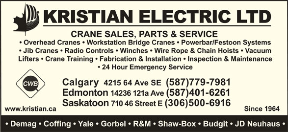 Kristian Electric Ltd (403-292-9111) - Display Ad - Calgary  4215 64 Ave SE  (587)779-7981 Edmonton 14236 121a Ave (587)401-6261 Saskatoon 710 46 Street E (306)500-6916