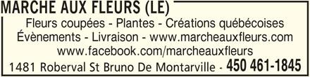 Le Marche Aux Fleurs (450-461-1845) - Annonce illustrée======= - MARCHE AUX FLEURS (LE) Fleurs coupées - Plantes - Créations québécoises Évènements - Livraison - www.marcheauxfleurs.com www.facebook.com/marcheauxfleurs 450 461-1845 1481 Roberval St Bruno De Montarville -