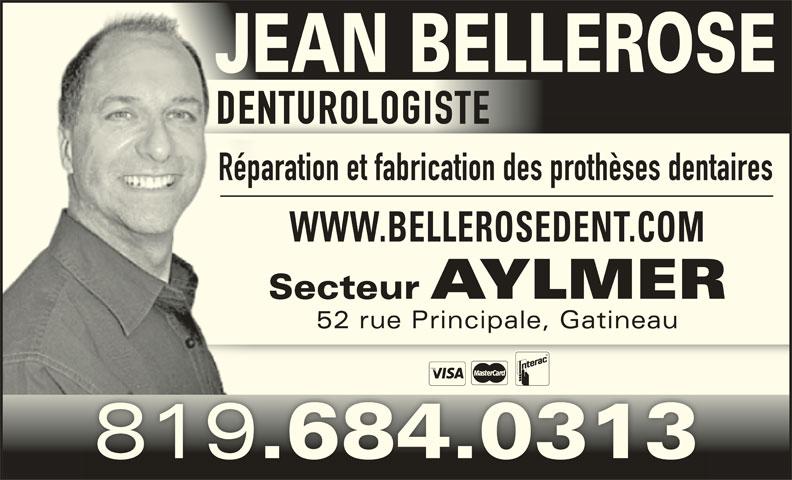 Bellerose Jean (819-684-0313) - Annonce illustrée======= - DENTUROLOGISTE JEAN BELLEROSE Réparation et fabrication des prothèses dentaires WWW.BELLEROSEDENT.COM Secteur AYLMER 52 rue Principale, Gatineau52 rue Principale, Gatineau 819 .684.0313