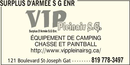 Surplus D'Armee S G Enr (819-778-3497) - Annonce illustrée======= - ÉQUIPEMENT DE CAMPING CHASSE ET PAINTBALL http://www.vippleinairsg.ca/ 121 Boulevard St-Joseph Gat -------- 819 778-3497 SURPLUS D'ARMEE S G ENR