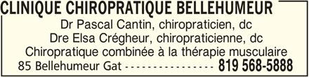 Clinique Chiropratique Bellehumeur (819-568-5888) - Annonce illustrée======= - CLINIQUE CHIROPRATIQUE BELLEHUMEUR Dr Pascal Cantin, chiropraticien, dc Dre Elsa Crégheur, chiropraticienne, dc 85 Bellehumeur Gat ---------------- 819 568-5888 Chiropratique combinée à la thérapie musculaire
