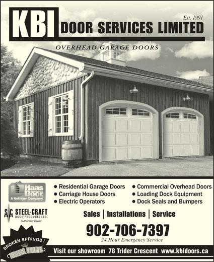 KBI Door Services Ltd (902-468-3723) - Display Ad - Visit our showroom  78 Trider Crescent  www.kbidoors.ca Est. 1991Est. 1991 Sales Installations Service Authorized Dealer 902-706-7397 24 Hour Emergency Service