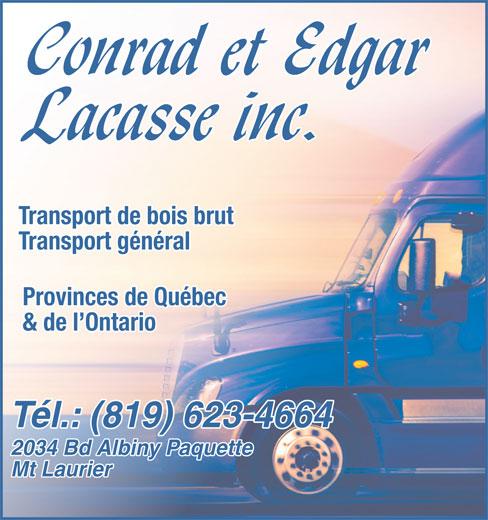 Lacasse Conrad Edgar Inc (819-623-4664) - Annonce illustrée======= - 2034 Bd Albiny Paquette Mt Laurier Tél.: (819) 623-4664 Transport de bois brut Transport général Provinces de Québec & de l Ontario