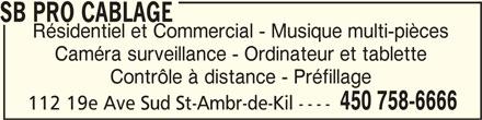 SB Pro Câblage (450-758-6666) - Annonce illustrée======= - SB PRO CABLAGESB PRO CABLAGE SB PRO CABLAGE Résidentiel et Commercial - Musique multi-pièces Caméra surveillance - Ordinateur et tablette Contrôle à distance - Préfillage 450 758-6666 112 19e Ave Sud St-Ambr-de-Kil ----