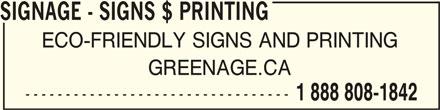Signage eco friendly signs grafics & printing (613-391-9629) - Display Ad - SIGNAGE - SIGNS $ PRINTING SIGNAGE - SIGNS $ PRINTINGSIGNAGE - SIGNS $ PRINTING ECO-FRIENDLY SIGNS AND PRINTING GREENAGE.CA --------------------------------- 1 888 808-1842
