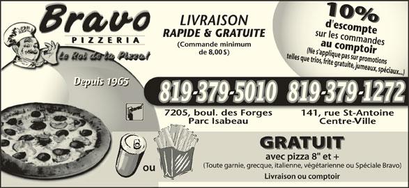Bravo Pizzeria (819-379-5010) - Annonce illustrée======= - romotelltelles que trios, frite gratuite, jumeaux, spéciaux...)es que t(Ne s'applique pas sur promotions(Ne rioss'applique pas sur p , frite gratuite, jumeaux, stion péciaux...) 819 379 5010819 379 1272