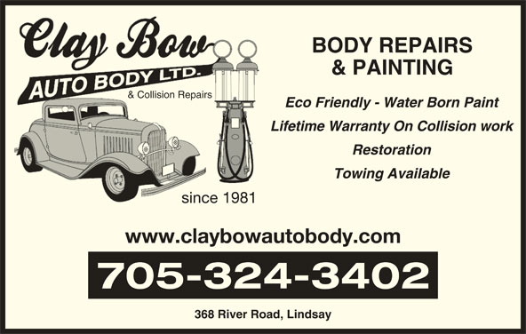 Clay Bow Auto Body (705-324-3402) - Display Ad - BODY REPAIRS & PAINTING & Collision Repairs& Collision Repairs Eco Friendly - Water Born Paint Lifetime Warranty On Collision work Restoration Towing Available since 1981since198 www.claybowautobody.com 705-324-3402 368 River Road, Lindsay