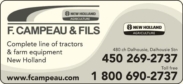 Fernand Campeau & Fils Inc (450-269-2737) - Annonce illustrée======= - Complete line of tractors 480 ch Dalhousie, Dalhousie Stn 450 269-2737 Toll free 1 800 690-2737 www.fcampeau.com & farm equipment New Holland