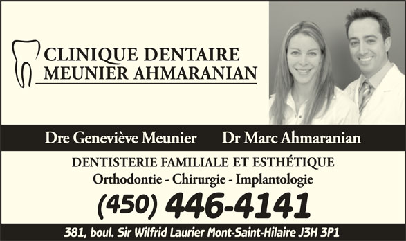 Clinique Dentaire Meunier Ahmaranian (450-446-4141) - Annonce illustrée======= - 446-4141 381, boul. Sir Wilfrid Laurier Mont-Saint-Hilaire J3H 3P1 (450)