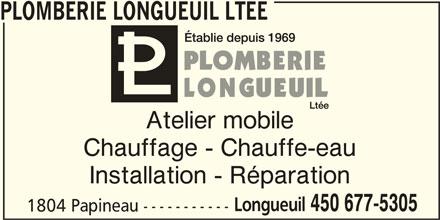 Plomberie Longueuil Ltée (450-677-5305) - Annonce illustrée======= - PLOMBERIE LONGUEUIL LTEE Atelier mobile Chauffage - Chauffe-eau Installation - Réparation Longueuil 450 677-5305 1804 Papineau -----------