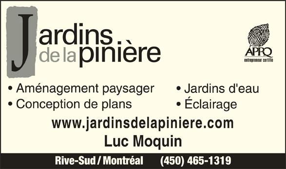 Jardins De La Pinière (450-465-1319) - Annonce illustrée======= - Aménagement paysager Jardins d'eau Conception de plans Éclairage www.jardinsdelapiniere.com Luc Moquin Rive-Sud / Montréal      (450) 465-1319