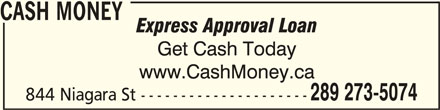 Cash Money (905-788-9869) - Display Ad - CASH MONEY CASH MONEY 289 273-5074 844 Niagara St ---------------------