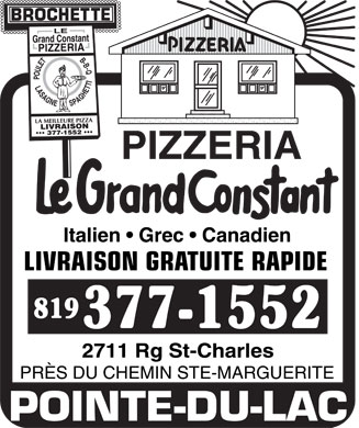 Pizz&eacute;ria Le Grand Constant (819-377-1552) - Annonce illustr&eacute;e - BROCHETTE LE GRAND CONSTANT PIZZERIA POULET B-B-Q LASAGNE SPAGHETTI LA MEILLEURE PIZZA LIVRAISON 377-1552 PIZZERIA LE GRAND CONSTANT ITALIEN GREC CANADIEN LIVRAISON GRATUITE RAPIDE 819 377-1552 2711 RG ST-CHARLES PR&Egrave;S DY CHEMIN STE-MARGUERITE POINTE-DU-LAC