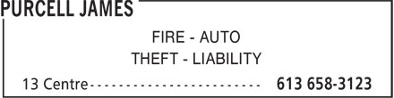 Purcell James (613-658-3123) - Display Ad - FIRE - AUTO - THEFT - LIABILITY