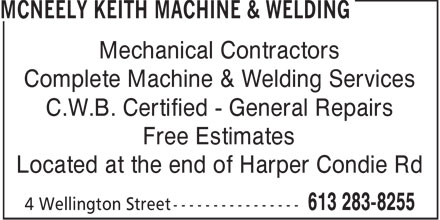 McNeely Keith Machine & Welding (613-283-8255) - Annonce illustrée======= - MCNEELY KEITH MACHINE & WELDING - MECHANICAL CONTRACTORS - WELDING SERVICES - GENERAL WELDING REPAIRS