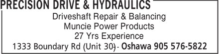 Precision Drive & Hydraulics (905-576-5822) - Display Ad - Driveshaft Repair & Balancing Muncie Power Products 27 Yrs Experience  Driveshaft Repair & Balancing Muncie Power Products 27 Yrs Experience