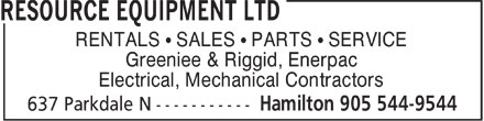Resource Equipment Ltd (905-544-9544) - Display Ad - RENTALS ¹ SALES ¹ PARTS ¹ SERVICE Greeniee & Riggid, Enerpac Electrical, Mechanical Contractors  RENTALS ¹ SALES ¹ PARTS ¹ SERVICE Greeniee & Riggid, Enerpac Electrical, Mechanical Contractors