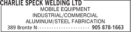 Charlie Speck Welding Ltd (905-878-1663) - Display Ad - MOBILE EQUIPMENT INDUSTRIAL/COMMERCIAL ALUMINUM/STEEL FABRICATION