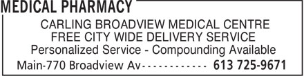 "Medical Pharmacy (613-725-9671) - Annonce illustrée - ""CARLING BROADVIEW MEDICAL CENTRE"" FREE CITY WIDE DELIVERY SERVICE Personalized Service - Compounding Available"