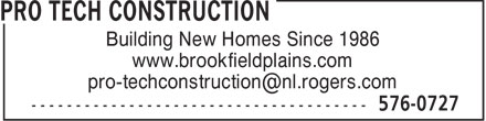 Pro Tech Construction (709-576-0727) - Display Ad - Building New Homes Since 1986 www.brookfieldplains.com pro-techconstruction@nl.rogers.com