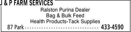 J & P Farm Services (506-433-4590) - Annonce illustrée - Ralston Purina Dealer Bag & Bulk Feed Health Products-Tack Supplies Ralston Purina Dealer Bag & Bulk Feed Health Products-Tack Supplies