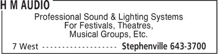 H M Audio (709-643-3700) - Annonce illustrée - Professional Sound & Lighting Systems For Festivals, Theatres, Musical Groups, Etc.