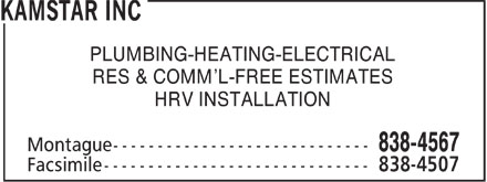 Kamstar Inc (902-838-4567) - Annonce illustrée - PLUMBING-HEATING-ELECTRICAL RES & COMM'L-FREE ESTIMATES HRV INSTALLATION
