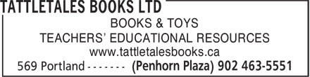 Tattletales Books Ltd (902-463-5551) - Annonce illustrée - BOOKS & TOYS TEACHERS' EDUCATIONAL RESOURCES www.tattletalesbooks.ca BOOKS & TOYS TEACHERS' EDUCATIONAL RESOURCES www.tattletalesbooks.ca